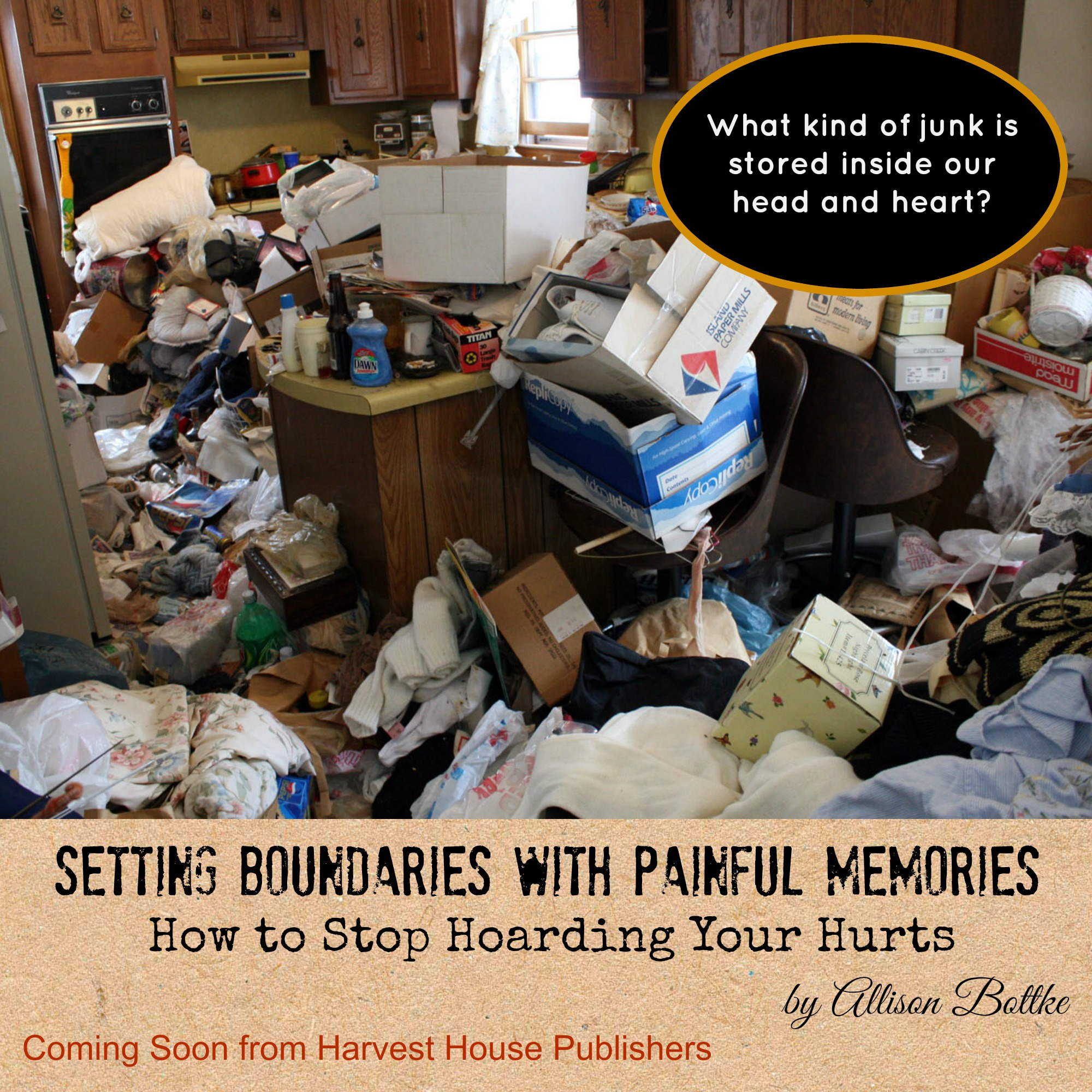 Setting Boundaries W Painful Memories Stop Hoarding Hurts