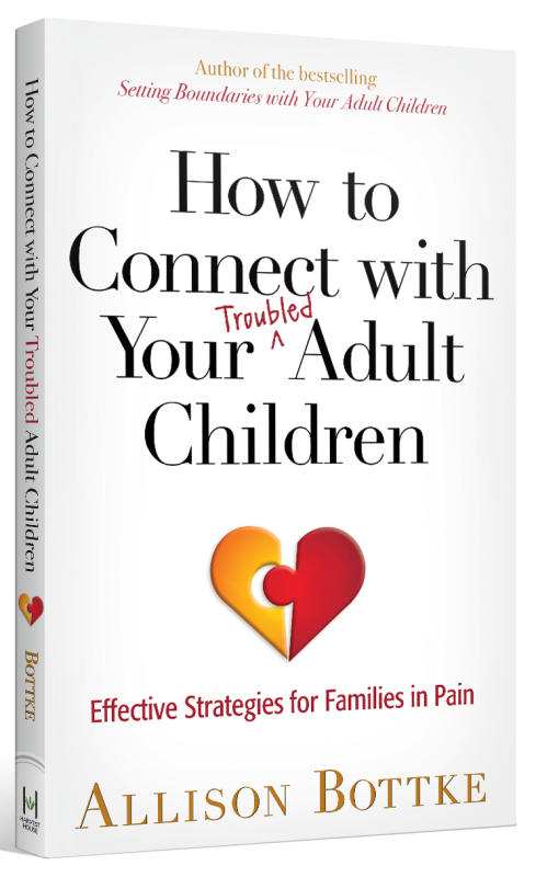 NOW AVAILABLE: How to Connect with Your Troubled Adult Children